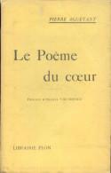 Pierre Aguétant - Le Poème Du Coeur - 1914 - EO Avec Envoi Signé à Mme Alphonse Daudet + Lettre - Livres Dédicacés