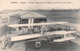 ¤¤  -   CHAMPAGNE   -   L'Aéroplane WRIGH Devant Son Hangar Au CAMP D'AUVOURS , Près Du Mans  - Avion, Aviation  -  ¤¤ - France