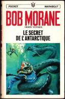 Bob Morane  - Le Secret De L´ Antarctique - Henri Vernes - Pocket Marabout  N° 74 / 1005 - Books, Magazines, Comics