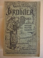 Editions Taride -Ph. Desmoulins -Ed. Delorme - Guide Pratique Du Jardinier Français Ou Traité D'Horticulture - Garten