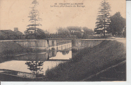 CHALONS SUR MARNE - Le Pont Et Chemin Du Barrage  PRIX FIXE - Ponts
