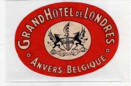 ETIQUETTE HOTEL GRAND HOTEL DE LONDRES ET ANVERS BELGIQUE - Etiquettes D'hotels