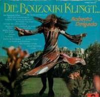 * LP *  ROBERTO DELGADO - DIE BOUZOUKI KLINGT... (Holland 1974 EX!!!) - Instrumentaal