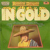 * LP *  ROBERTO DELGADO IN GOLD (Germany 1978 EX-!!!) - Instrumentaal