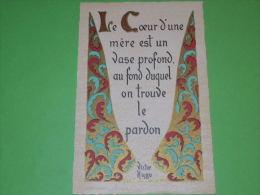 Carte Enluminé Parchemin Victor Hugo Le Coeur D'une Mère Est Un Vase Profond Au Fond Duquel On Trouve Le Pardon - Fantasia