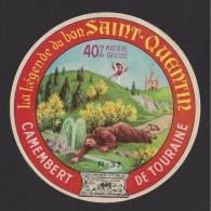 Etiquette De  Fromage Camembert  -  La Légende Du Bon Saint Quentin -  Fabriqué En Touraine   (37 R ) - Fromage