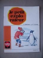 LE PETIT EXPLORATEUR: Livre 1973 pour enfants - DELAHAYE FUNCKEN - Ballon Rouge CASTERMAN