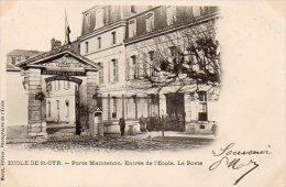 CPA ECOLE DE SAINT CYR - PORTE MAINTENON - ENTREE DE L'ECOLE - LE POSTE - St. Cyr L'Ecole