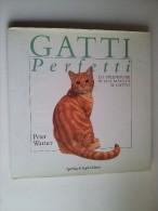 M#0E17 Peter Warner GATTI PERFETTI Sperling & Kupfer Ed.1991 - Animali Da Compagnia