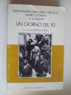 M#0E24 Gianni Alasia G.Carcano M.Giovana UN GIORNO DEL ´43 Gruppo Editoriale Piemonte 1983/GUERRA/RESISTENZA - Italiano