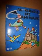 1956 Au PARADIS Des ANIMAUX N° 5   écrit Et Dessiné Par Alain Saint-Ogan ,  édité Par La VACHE Qui RIT - Bücher, Zeitschriften, Comics