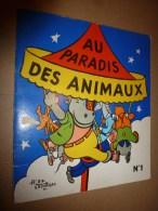 1956 Au PARADIS Des ANIMAUX N° 1 écrit Et Dessiné Par Alain Saint-Ogan ,  édité Par La VACHE Qui RIT - Bücher, Zeitschriften, Comics