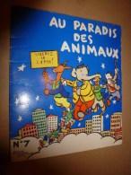 1956 Au PARADIS Des ANIMAUX N° 7  , écrit Et Dessiné Par Alain Saint-Ogan ,  édité Par La VACHE Qui RIT - Bücher, Zeitschriften, Comics