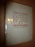 1949 Recettes De La CUISINE Française VIEUX POTS,SAULCES,ROSTS MEMORABLES ,Essai Hist. Et ,par Charles Gay - Gastronomie