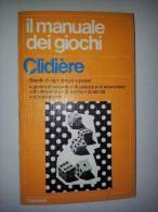 M#0E72 Clidiere IL MANUALE DEI GIOCHI I Garzanti 1972/GIOCHI AZZARDO/ABILITA´/MOVIMENTO - Giochi