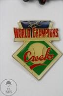 World Champions Creeks - Baseball Pin Badge #PLS - Béisbol
