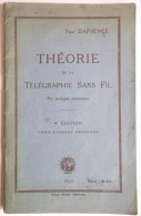 LIVRET 1923 THEORIE DE LA TELEGRAPHIE SANS FIL  PAUL DAPSENCE - Radio & TSF