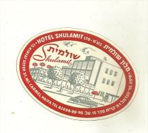 ISRAEL HAIFA  PUBLICITE ETIQUETTE HOTEL SHULAMIT - Etiquettes D'hotels