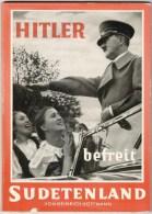 Hitler Befreit Sudetenland Von Heinrich Hoffmann über 100 Fotos Buch Sudeten 1938 - 1939-45