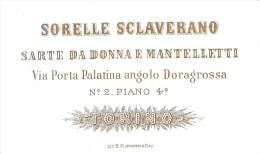 """03338 """"TORINO - SORELLE SCLAVERANO - SARTE  DA DONNA E MANTELLETTI"""" CARTONCINO PUBBLICITARIO INTESTATO. - Publicidad"""