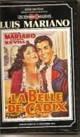 K7,VHS.René Chateau. LA BELLE DE CADIX. Luis MARIANO - Carmen SEVILLA - Jean TISSIER. Musique Francis LOPEZ - Comedy