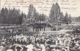 Pontarlier 25 - Théâtre Forestier En Plein Air - Beaux Cachets Postaux 1907 - Pontarlier