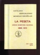 - LA PESETA . UNIDAD MONETARIA NACIONAL  1868/1973 . J. A. VICENTI . MADRID 1973 . - Livres & Logiciels