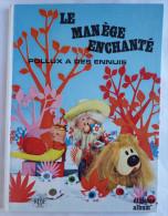 LE MANEGE ENCHANTE - LE CADEAU DU PERE PIVOINE - ALB 10 - ORTF 1965