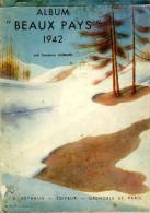 France: Calendrier Album Beaux Pays 1942 Par Suzanne Liobard (52 Paysages Photographiés) - Calendriers