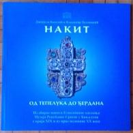 Catalogue Jewels (19 Century) Authors Danijela Vasilic And Vladimir Djukanovic, Published In Novi Sad 2007. - Jewels & Clocks