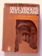 Ramon D´Abadal I De Vinyals: La Hispània Visigòtica I La Catalunya Carolíngia. Dels Visigots Als Catalans. - Libros, Revistas, Cómics
