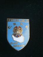 PIN´S CROS SEYCHELLES 93 CLUB REUNION Ile De La REUNION - Pins