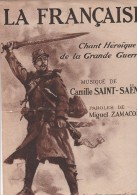 PARTITION 1915- LA FRANCAISE -CHANT HEROIQUE DE LA GRANDE GUERRE -MUSIQUE DE C.SAINT-SAENS - Otros