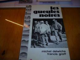 CB5 Les gueules noires - charbonnages - mines en Wallonie - Monceau Marcinelle Pi�ton etc etc Bl�gny