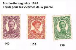 1918 - Fonds Pour Victime De La Guerre Y&YT N° 138,139 Et 140 NEUFS - Bosnie-Herzegovine