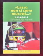 Ayrton Senna & Roland Ratzenberger Imola 1994/2014 Volume Di Pagine 112 Con Foto - Autorennen - F1