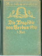 Schlachten des Weltkrieges-Die Trag�die von Verdun 1916 -Teil 1- Band 13 -Illustriert -1926