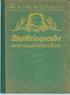 Schlachten des Weltkrieges-Weltkriegsende an der mazedonischen Front- Band 11-Illustriert -1925