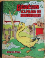 Benjamin Rabier - G�d�on . Alfred et Roudoudou - �ditions Garnier Fr�res - ( 1950 ) .