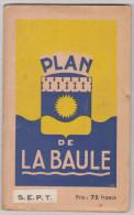 230_ 44 - LA BAULE . PLAN . CARTE GEOGRAPHIQUE ANCIENNE .FORMAT DEPLIE 80CM SUR 45 CM .BON ETAT - Cartes Géographiques