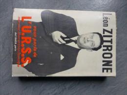 Léon ZITRONE Vous Parle De L´URSS, Exemplaire Dédicacé (avec Envoi) 1961 ;  Ref C4 08 - Livres, BD, Revues