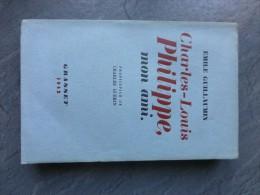 Charles-Louis PHILIPPE, Mon Ami, Emile Guillaumin, Grasset 1942 Ref C4 769 - Books, Magazines, Comics