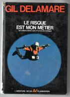 Le Risque Est Mon Métier   Gil Delamare - Bücher, Zeitschriften, Comics