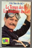 Le Temps  Des As      La Conquête Du Ciel  Les Fous Du Ciel - Bücher, Zeitschriften, Comics