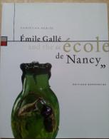 """357-  Emile Gallé And The""""école De De Nancy"""" The Open City  .. The Creation Of The """"ECOLE DE NANCY"""" ... Architecture .. - Beaux-Arts"""