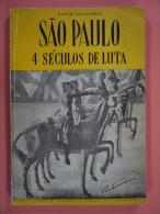 1954 SAO PAULO 4 SECULOS DE LUTA  MARIO GUIMARAES - Bücher, Zeitschriften, Comics