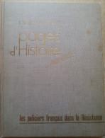 236  -  Les POLICIERS  Français Dans La Résistance  1939-1945  Pages D'histoire - War 1939-45