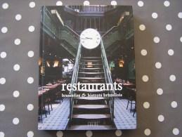 RESTAURANTS BRASSERIES ET BISTROTS BRUXELLOIS Régionalisme Gastronomie Cuisine Terroir Bruxelles Anderlecht Art Nouveau - Gastronomie
