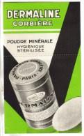 CPSM IMPRIME PUBLICITE PHARMACEUTIQUE - Poudre Dermaline Corbière Labo. Corbière 27 R. Desrenaudes PARIS 17° - Publicité