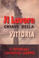 Volume: Il Lavoro Chiave Della Vittoria. Il Potenziale Lavorativo Europeo. S.d. (anni '40) - Livres, BD, Revues